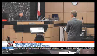 Passionate Presecutor Pushes to Dismiss Lead Defense Attorney